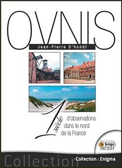 Ovnis - Un siècle d'observations dans le nord de la France de Jean-Pierre d'Hondt