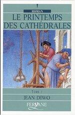Jean DIWO -  Le printemps des cathédrales