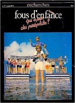 """➤ """"Fous d'enfance - qui a peur des pédophiles ?"""" Une sale revue de 1979 aux éditions Recherches"""