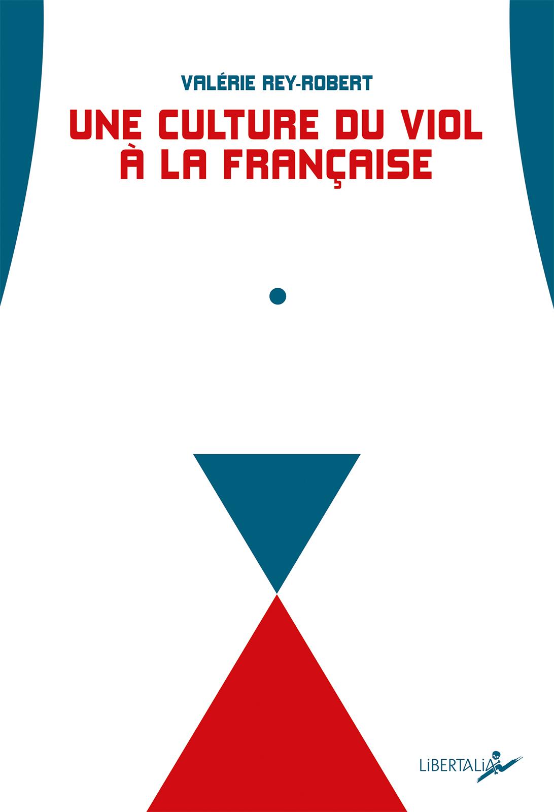 une culture du viol à la française valérie rey-robert libertalia bibliolingus