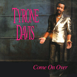 Tyrone Davis - Come On Over - Complete LP