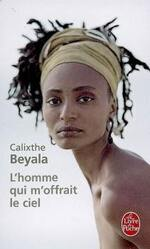 Calixthe Beyala - L'Homme qui m'offrait le ciel