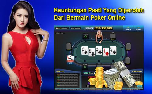 Keuntungan Pasti Yang Diperoleh Dari Bermain Poker Online