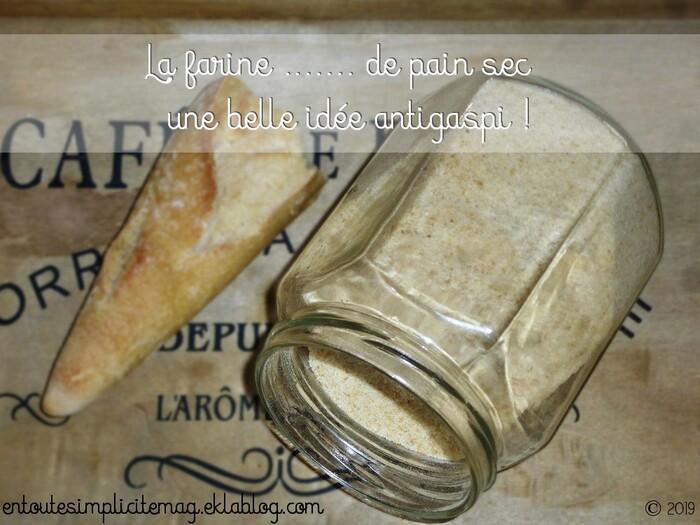 La farine ....... de pain sec : une belle idée antigaspi !