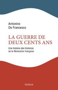 La guerre de deux cents ans -  Antonio De Francesco
