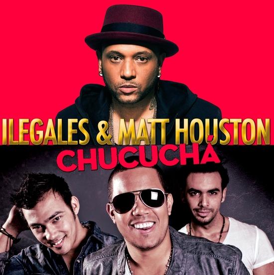 Chucucha ILEGALES & MATT HOUSTON FR