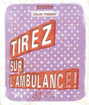 Tirez sur l'ambulance