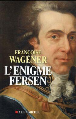 L'énigme Fersen - François Wagener