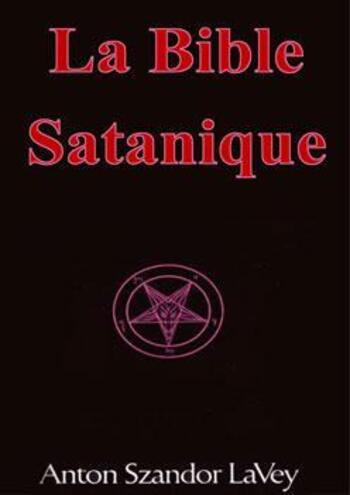 a0db1717ca0ae3 Quelques Passages Clés de la Bible Satanique 1 - Illuminati project