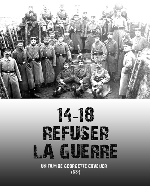 1914/1918: Refuser la guerre (France5-28/10/18-Documentaire de Georgette, 2014,56')