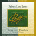 Acoustic Worship: Fairest Lord Jesus (Split Tracks), Maranatha! Acoustic
