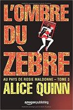Au pays de Rosie Maldonne - L'ombre du zèbre - tome 3