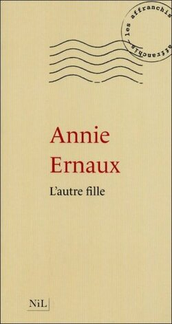 L'autre fille - Annie Ernaux - NIL Éditions (2011)