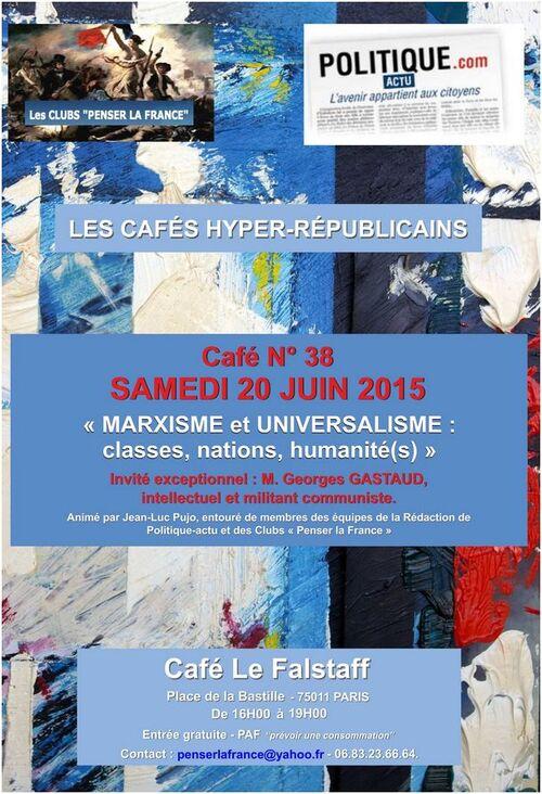 """Samedi 20 JUIN 2015 - Café hyper-républicain N°38 – """"MARXISME et UNIVERSALISME"""" Invité exceptionnel : GEORGES GASTAUD"""
