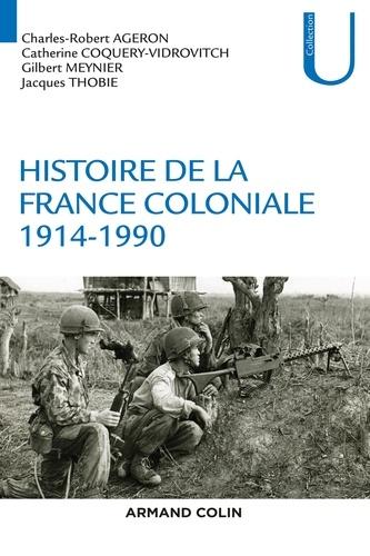 Histoire de la France coloniale -  Armand Colin