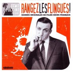 RANGEZ LES FLINGUES ! - Bandes Originales De Films Noirs Français [Sampler]