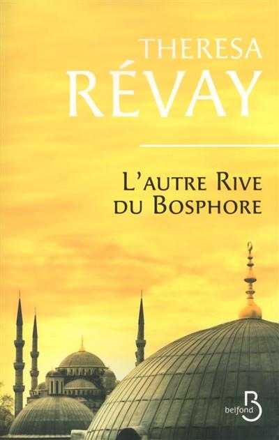 Theresa Révay - L'autre rive du Bosphore