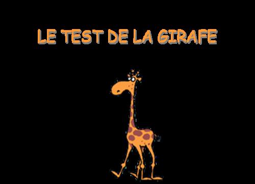 Le test de la girafe...