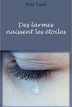 Des larmes naissent les étoiles