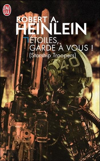 Etoiles, garde à vous (Starship troopers) - Robert Heinlein