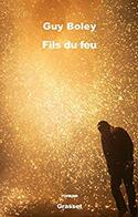 Fils du feu - Guy Boley -
