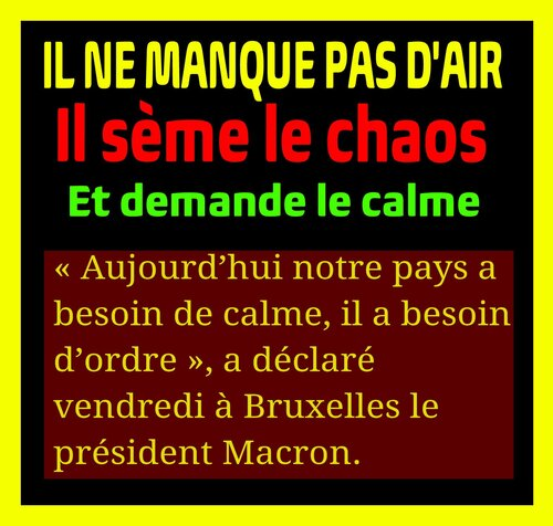 Macron vous l'avez voulu ? Ben vous l'avez maintenant!