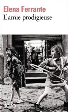 L'Amie Prodigieuse, tome 1 ; Elena Ferrante