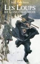 Noëlle Le Frêne -  Les loups de Longchaumois