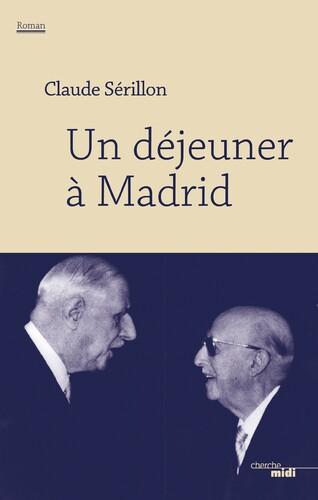 Un déjeuner à Madrid  -  Claude Sérillon