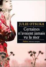 Certaines n'avaient jamais vu la mer     Julie Otsuka