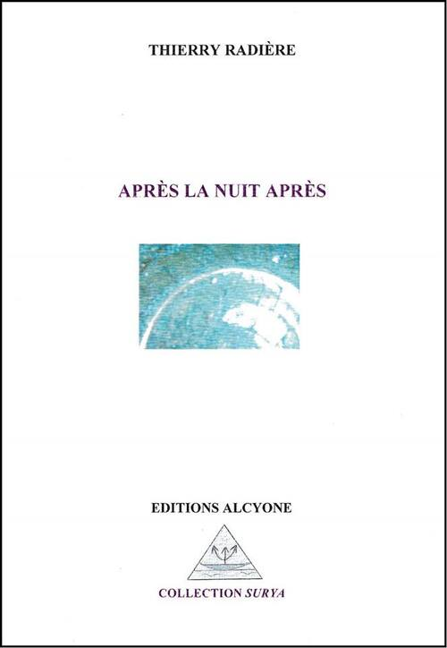 Après la nuit après, Editions Alcyone