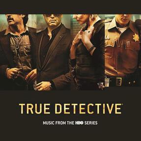 Sombre Bande-Son: True Detective saison 1 et 2 - Artistes Variés
