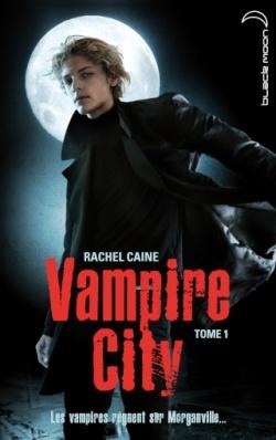"""""""Vampire City"""" T.1 de Rachel Caine"""