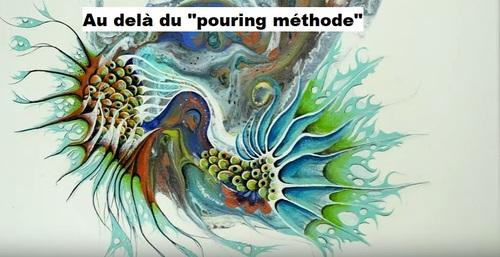 """Dessin et peinture - vidéo 2986 : Poursuivre la peinture au delà de la réalisation du """"pouring méthode"""" 2 - peinture fluide."""