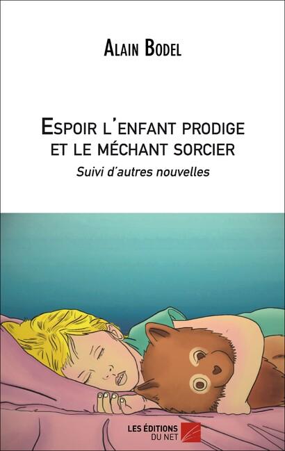 Alain Bodel, Espoir l'enfant prodige et le méchant sorcier