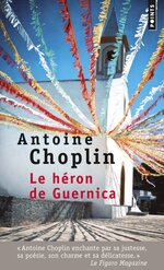 Le héron de Guernica, Antoine CHOPLIN