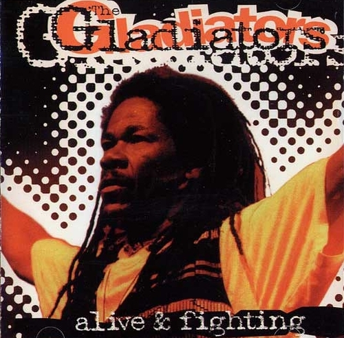 "The Gladiators : CD "" Alive & Fighting "" Roots & Culture Records Inc. RCCD 008 [US]"
