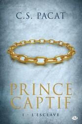Prince Captif, tome 1 : l'esclave (C.S. Pacat)
