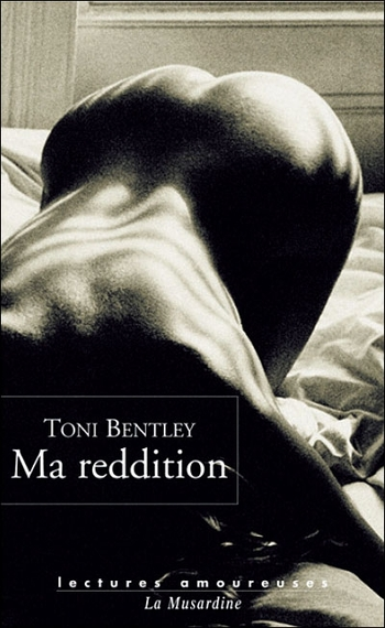 Ma reddition - Toni Bentley
