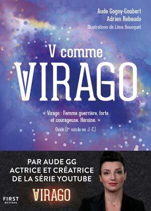 J'ai bien envie de lire le nouveau livre d'Aude Gogney-Goubert : V comme Virago