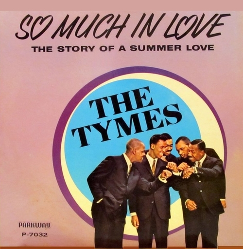 "The Tymes : Album "" So Much In Love "" Parkway Records P-7032 [ US ]"