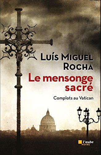 Le mensonge sacré - Luis Miguel Rocha