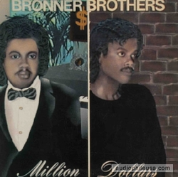 Bronner Brothers - Million Dollars - Complete LP