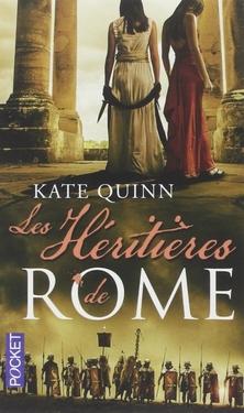 Rome, tome 3, Les Héritières de Rome ; Kate Quinn