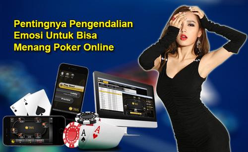 Pentingnya Pengendalian Emosi Untuk Bisa Menang Poker Online
