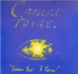 Candle Tribe - Nothing But A feelin' - Complete LP