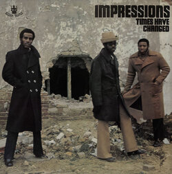 The Impressions - Times Have Changed - Complete LP