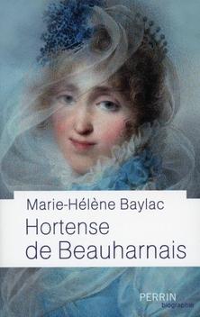 Hortense de Beauharnais ; Marie-Hélène Baylac