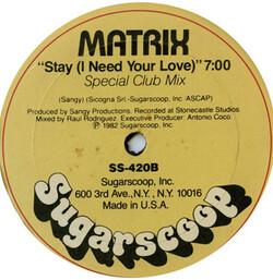 Matrix - Stay (I Need Your Love)