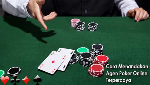 Cara Menandakan Agen Poker Online Terpercaya